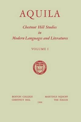 Aquila: Chestnut Hill Studies in Modern Languages and Literatures - Chestnut Hill Studies in Modern Language and Literature 1 (Paperback)