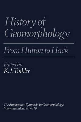 History of Geomorphology: From Hutton to Hack (Paperback)
