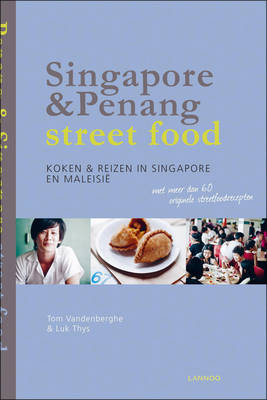 Singapore & Penang Street Food: Cooking and Travelling in Singapore and Malasia (Paperback)