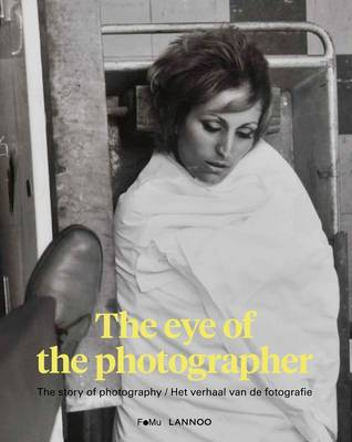 The Eye of the Photographer: The Story of Photography (Paperback)