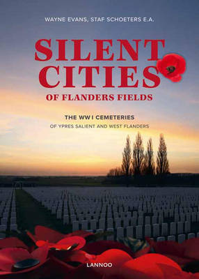 Silent Cities of Flanders Fields: The WWI Cemeteries of Ypres Salient and West Flanders