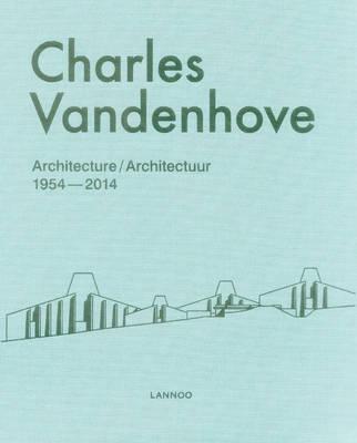 Charles Vandenhove: Architecture & Projects 1952-2012 (Hardback)
