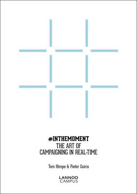 In the Moment: The Art of Campaigning in Real-time (Paperback)