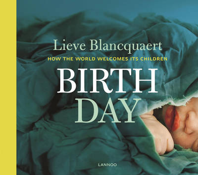 Birth Day: How the World Welcomes its Children (Hardback)