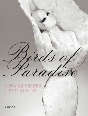 Birds of Paradise: Plumes and Feathers in Fashion (Hardback)