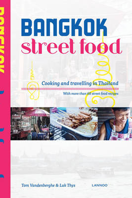 Bangkok Street Food: Cooking and Travelling in Thailand - Street Food 5 (Paperback)