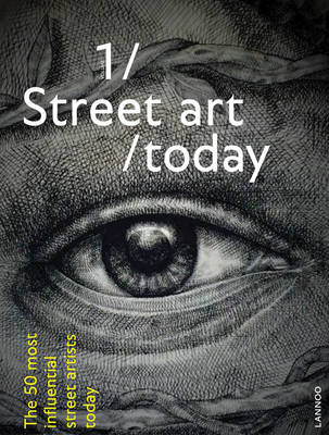 Street Art Today: The 50 Most Influential Artists Today (Hardback)