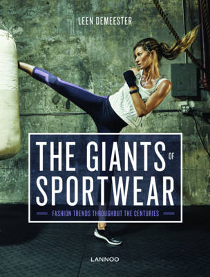 Giants of Sportswear: Fashion Trends throughout the Centuries (Hardback)