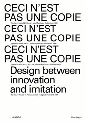 Ceci n'Est Pas une Copie: Design Between Innovation and Imitation (Paperback)