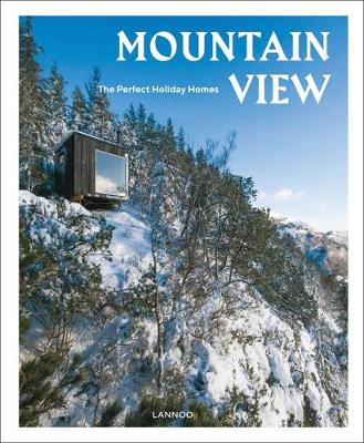 Mountain View: The Perfect Holiday Homes; Nature Retreats Vol. 1 - The Perfect Holiday Homes 1 (Hardback)