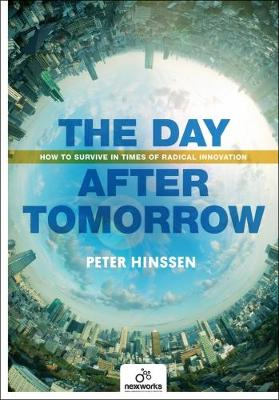 The Day After Tomorrow: How to Survive in Times of Radical Innovation (Paperback)