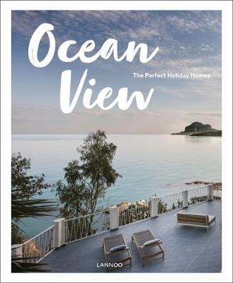 Ocean View: The Perfect Holiday Homes; Nature Retreats Vol. II (Hardback)