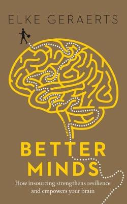 Better Minds: How Insourcing Strengthens Resilience and Empowers Your Brain (Paperback)