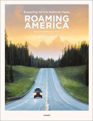 Roaming America: Exploring All the National Parks (Hardback)