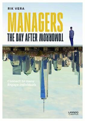Managers the Day After Tomorrow: Connect to Many, Engage Individuals (Paperback)