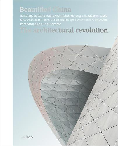 Beautified China: The Architectural Revolution (Hardback)