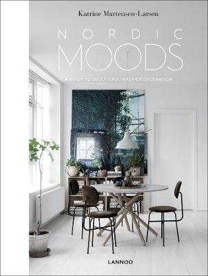 Nordic Moods: A Guide to Successful Interior Decoration (Hardback)