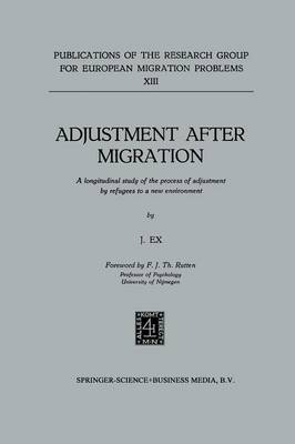 Adjustment after Migration: A longitudinal study of the process of adjustment by refugees to a new environment (Paperback)