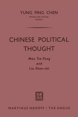 Chinese Political Thought: Mao Tse-Tung and Liu Shao-Chi (Paperback)