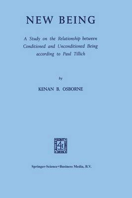 New Being: A Study on the Relationship between Conditioned and Unconditioned being According to Paul Tillich (Paperback)