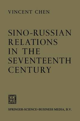 Sino-Russian Relations in the Seventeenth Century (Paperback)