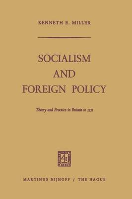 Socialism and Foreign Policy: Theory and Practice in Britain to 1931 (Paperback)