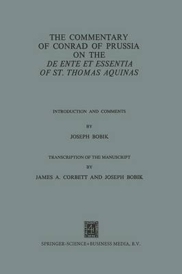 The Commentary of Conrad of Prussia on the De Ente et Essentia of St. Thomas Aquinas: Introduction and Comments (Paperback)