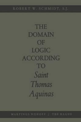 The Domain of Logic According to Saint Thomas Aquinas (Paperback)