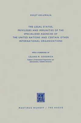 The Legal Status, Privileges and Immunities of the Specialized Agencies of the United Nations and Certain Other International Organizations (Paperback)