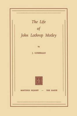 The Life of John Lothrop Motley (Paperback)
