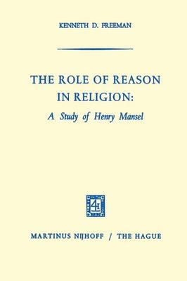 The Role of Reason in Religion: A Study of Henry Mansel (Paperback)