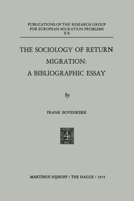 The Sociology of Return Migration: A Bibliographic Essay - Publications of the Research Group for European Migration Problems (Paperback)