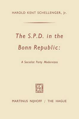 The SPD in the Bonn Republic: A Socialist Party Modernizes (Paperback)