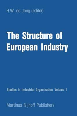 The Structure of European Industry - Studies in Industrial Organization 1 (Paperback)