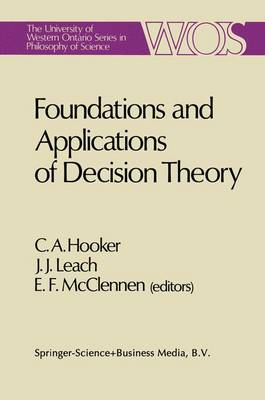 Foundations and Applications of Decision Theory - The University of Western Ontario Series in Philosophy of Science 13 (Paperback)