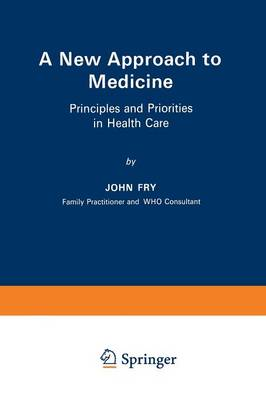 A New Approach to Medicine: Principles and Priorities in Health Care (Paperback)