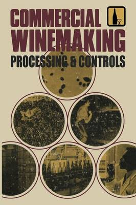 Commercial Winemaking: Processing and Controls (Paperback)