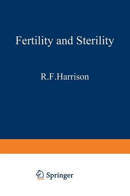 Fertility and Sterility: The Proceedings of the XIth World Congress on Fertility and Sterility, Dublin, June 1983, held under the Auspices of the International Federation of Fertility Societies (Paperback)