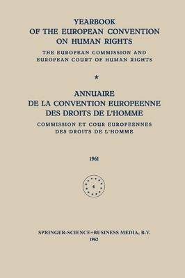 Yearbook of the European Convention on Human Rights / Annuaire de la Convention Europeenne des Droits de L'Homme: The European Commission and European Court of Human Rights / Commission et Cour Europeennes des Droits de L'Homme (Paperback)