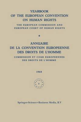 Yearbook of the European Convention on Human Rights / Annuaire de la Convention Europeenne des Droits de L'homme: The European Commission and European Court of Human Rights / Commission et Cour Europeennes des Droits de L'homme - Yearbook of the European Convention on Human Rights 3 (Paperback)