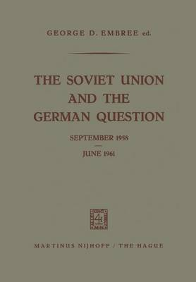 The Soviet Union and the German Question September 1958 - June 1961 (Paperback)
