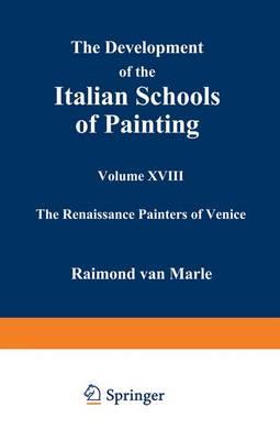 The Development of the Italian Schools of Painting: Volume XVIII (Paperback)
