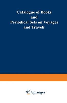 Catalogue of Books and Periodical Sets on Voyages and Travels (Paperback)