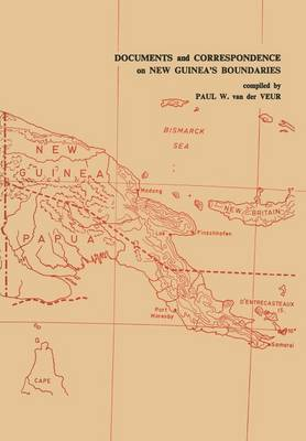 Documents and Correspondence on New Guinea's Boundaries (Paperback)