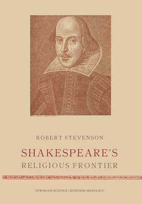 Shakespeare's Religious Frontier (Paperback)