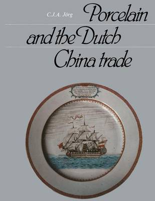 Porcelain and the Dutch China Trade (Paperback)