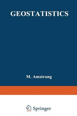 Geostatistics: Proceedings of the Third International Geostatistics Congress September 5-9, 1988, Avignon, France - Quantitative Geology and Geostatistics 4 (Paperback)