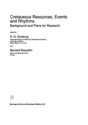 Cretaceous Resources, Events and Rhythms: Background and Plans for Research - NATO Science Series C 304 (Paperback)