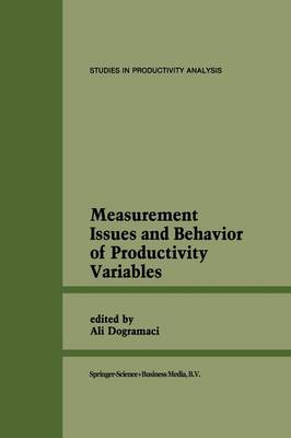 Measurement Issues and Behavior of Productivity Variables - Studies in Productivity Analysis 8 (Paperback)