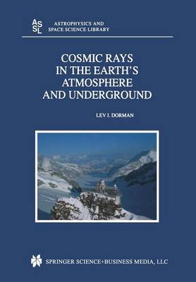 Cosmic Rays in the Earth's Atmosphere and Underground - Astrophysics and Space Science Library 303 (Paperback)